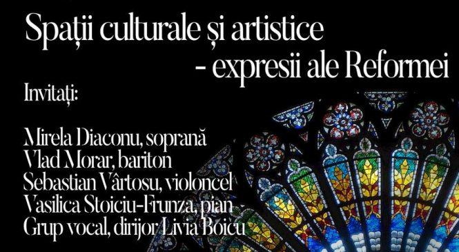 Spații culturale și artistice – expresii ale Reformei