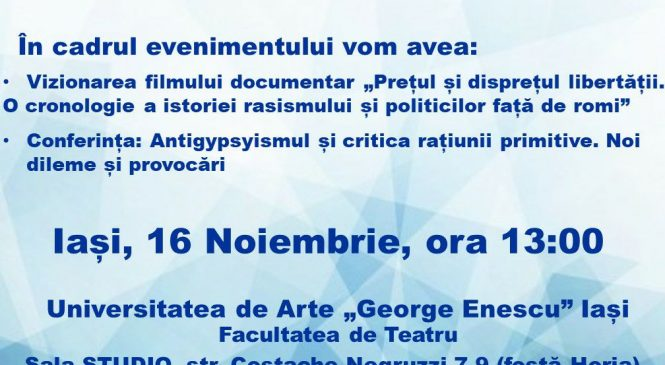 """Conferința """"Antigypsysmul și critica rațiunii primitive. Noi dileme și provocări"""" la Universitatea Națională de Arte """"George Enescu"""""""